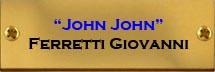 Ferretti Giovanni JohnJohn